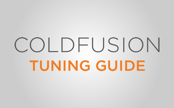 ColdFusion Tuning Guide